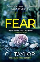 Fear: The Sensational New Thriller from the Sunday Times Bestseller, Now in a   Brand New Look for 2018