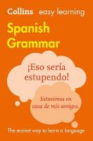 Easy Learning Spanish Grammar 3rd Revised edition, Easy Learning Spanish Grammar