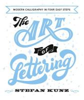 Art of Lettering: Modern Calligraphy in Four Easy Steps