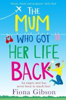 Mum Who Got Her Life Back: The Laugh out Loud Romantic Comedy You Need to Read in 2019