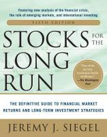 Stocks for the Long Run 5/E:  The Definitive Guide to Financial Market Returns & Long-Term Investment Strategies: The Definitive Guide to Financial Market Returns & Long-Term Investment Strategies