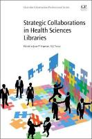 Strategic Collaborations in Health Sciences Libraries: Best Practices for Success