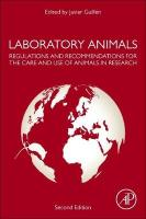 Laboratory Animals: Regulations and Recommendations for the Care and Use of Animals in Research 2nd edition