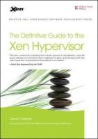 Definitive Guide to the Xen Hypervisor, The