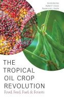 Tropical Oil Crop Revolution: Food, Feed, Fuel, and Forests