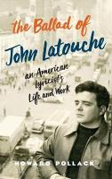 Ballad of John Latouche: An American Lyricist's Life and Work