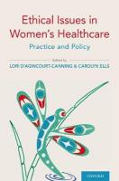 Ethical Issues in Women's Healthcare: Practice and Policy