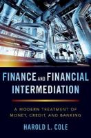 Finance and Financial Intermediation: A Modern Treatment of Money, Credit, and Banking