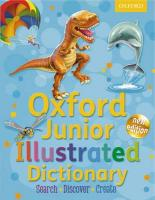 Oxford Junior Illustrated Dictionary: Accessible, fun and colourful, for children aged 7plus 2011