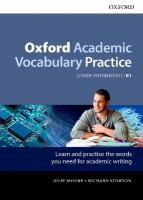 Oxford Academic Vocabulary Practice: Lower-Intermediate B1: with Key, Lower-intermediate B1