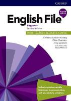 English File: Beginner: Teacher's Guide with Teacher's Resource Centre 4th Revised edition