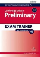 Oxford Preparation and Practice for Cambridge English: B1 Preliminary Exam   Trainer with Key: Preparing students for the Cambridge English B1 Preliminary exam