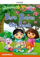 Reading Stars: Level 3: Dora Saves the Book