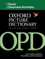 Oxford Picture Dictionary Second Edition: Classic Classroom Activities: Teacher resource of reproducible ESL activities to help develop cooperative   critical thinking and problem-solving skills 2nd Revised edition, Classroom Activities