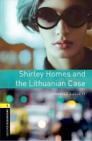 Oxford Bookworms Library: Level 1:: Shirley Homes and the Lithuanian Case