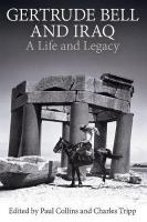 Gertrude Bell and Iraq: A life and legacy
