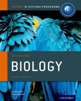 Oxford IB Diploma Programme: Biology Course Companion: For the Ib Diploma 2014 2014 Edition