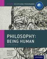 Oxford IB Diploma Programme: Philosophy: Being Human Course Companion