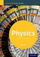 Oxford IB Study Guides: Physics for the IB Diploma 2014 2014 Edition, Physics Study Guide: Oxford IB Diploma Programme