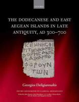 Dodecanese and the Eastern Aegean Islands in Late Antiquity, AD 300-700