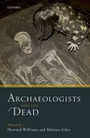 Archaeologists and the Dead: Mortuary Archaeology in Contemporary Society