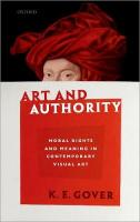 Art and Authority: Moral Rights and Meaning in Contemporary Visual Art