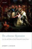 Amorous Restoration: Love, Sex, and Politics in Early Nineteenth-Century France