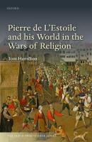 Pierre de L'Estoile and his World in the Wars of Religion