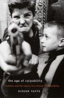 Age of Culpability: Children and the Nature of Criminal Responsibility