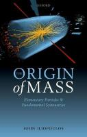 Origin of Mass: Elementary Particles and Fundamental Symmetries