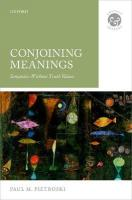 Conjoining Meanings: Semantics Without Truth Values