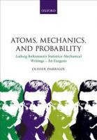 Atoms, Mechanics, and Probability: Ludwig Boltzmann's Statistico-Mechanical Writings - An Exegesis