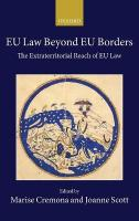 EU Law Beyond EU Borders: The Extraterritorial Reach of EU Law