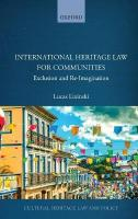 International Heritage Law for Communities: Exclusion and Re-Imagination