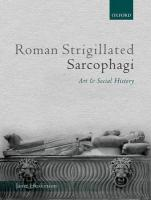 Roman Strigillated Sarcophagi: Art and Social History