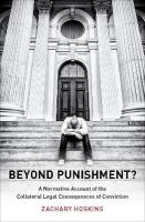 Beyond Punishment?: A Normative Account of the Collateral Legal Consequences of Conviction