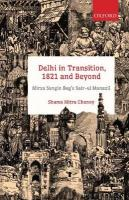 Delhi in Transition, 1821 and Beyond: Mirza Sangin Beg's Sair-ul Manazil