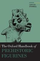 Oxford Handbook of Prehistoric Figurines