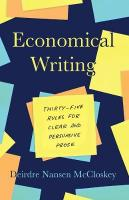 Economical Writing, Third Edition: Thirty-Five Rules for Clear and Persuasive Prose 3rd edition