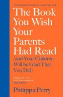 Book You Wish Your Parents Had Read (and Your Children Will Be Glad That You   Did): THE #1 SUNDAY TIMES BESTSELLER