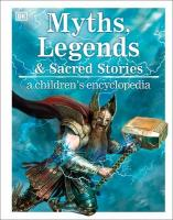 Myths, Legends, and Sacred Stories A Children's Encyclopedia