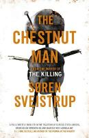 Chestnut Man: The gripping debut novel from the writer of The Killing