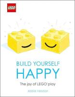 LEGO Build Yourself Happy: The Joy of LEGO play