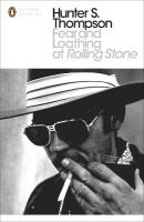 Fear and Loathing at Rolling Stone: The Essential Writing of Hunter S. Thompson