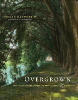 Overgrown: Practices between Landscape Architecture and Gardening