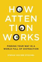 How Attention Works: Finding Your Way in a World Full of Distraction