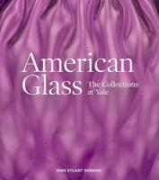 American Glass: The Collections at Yale