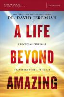 Life Beyond Amazing Study Guide: 9 Decisions That Will Transform Your Life Today