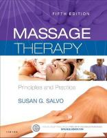 Massage Therapy: Principles and Practice 5th Revised edition