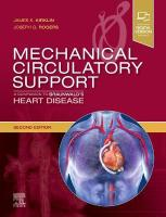 Mechanical Circulatory Support: A Companion to Braunwald's Heart Disease 2nd Revised edition